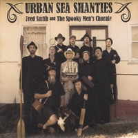 Fred Smith and the Spooky Men's Chorale | Urban Sea Shanties