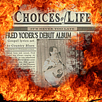 Fred Yoder | Choices of Life