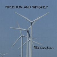 Freedom and Whiskey | Observation