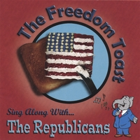 The Freedom Toast | Sing Along With The Republicans