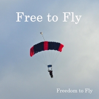 Freedom to Fly | Free to Fly