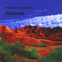 Freedom and Whiskey | BadLands