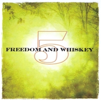 Freedom and Whiskey | 5