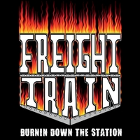 Freight Train | Burnin' Down the Station