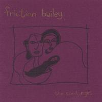 Friction Bailey | The Silent Night