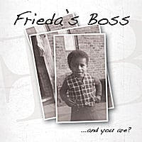 Frieda's Boss | ...And You Are?