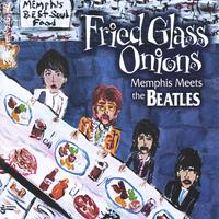 Various Artists | Fried Glass Onions--Memphis Meets The Beatles
