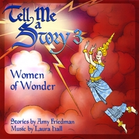 Amy Friedman & Laura Hall | Tell Me A Story 3: Women of Wonder