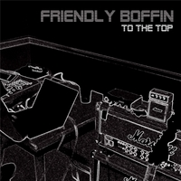 Friendly Boffin | To the Top