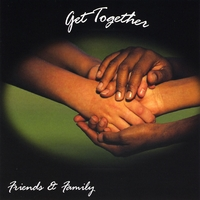 Friends & Family | Get Together