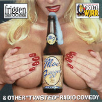 "Friggen Comedy Network | Moe Fugger Malt Liquor: ""Twisted"" Radio Comedy"
