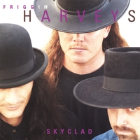 Friggin Harveys | Skyclad