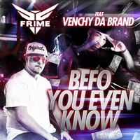 Frime | Befo You Even Know