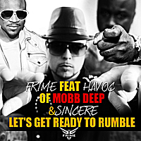 Frime | Let's Get Ready To Rumble (feat. Havoc & Sincere)