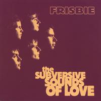 Frisbie | The Subversive Sounds of Love