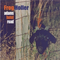 Frog Holler | Adams Hotel Road