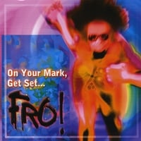 Fro | On Your Mark, Get Set... Fro!