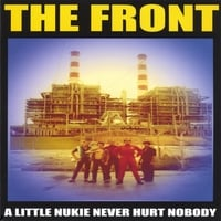 The Front | A Little Nukie Never Hurt Nobody