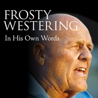 Frosty Westering | In His Own Words