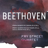 "Fry Street Quartet | Beethoven: Op. 18, No. 4, and Op. 130 with the ""Grosse Fuge"""