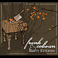 Frank Solivan and Dirty Kitchen | Frank Solivan and Dirty Kitchen