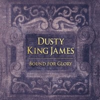 Various Artists | Dusty King James (Bound for Glory)