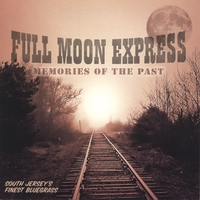Full Moon Express | Memories Of The Past