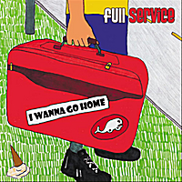 Full Service | I Wanna Go Home