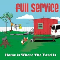 Full Service | Home Is Where the Yard Is