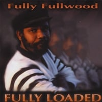 Fully Fullwood | Fully Loaded