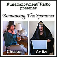 Funemployment Radio | Romancing The Spammer
