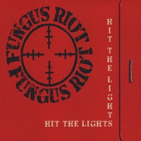 Fungus Riot | Hit The Lights