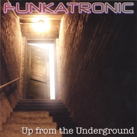Funkatronic | Up from the Underground