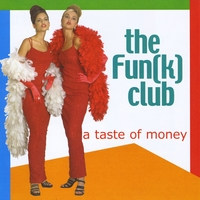 The Fun(K) Club | A Taste of Money