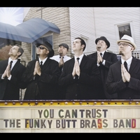 Funky Butt Brass Band | You Can Trust the Funky Butt Brass Band