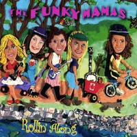 The Funky Mamas | Rollin' Along