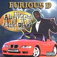 Furious D | All Niggas Ain't Black