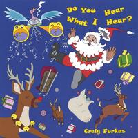 Craig Furkas | Do You Hear What I Hear?