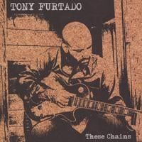 Tony Furtado | These Chains