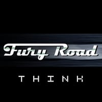 Fury Road | Think