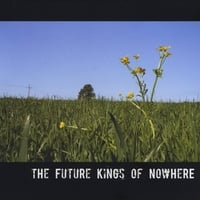The Future Kings of Nowhere | The Future Kings of Nowhere