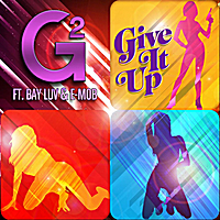 G2 | Give It Up (feat. Bay Luv & E-Mob)