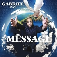 Gabriel Day | The Message