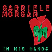 Gabriele Morgan | In His Hands