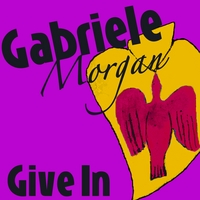 Gabriele Morgan | Give In