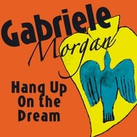 Gabriele Morgan | Hang Up On the Dream