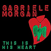 Gabriele Morgan | This Is His Heart