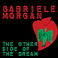 Gabriele Morgan | The Other Side of the Dream