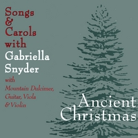 Gabriella Snyder | Ancient Christmas Songs & Carols