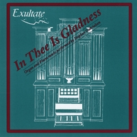 Exultate | In Thee Is Gladness - Vol. 1